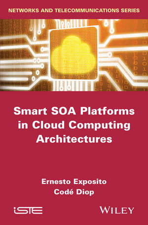 Smart SOA Platforms in Cloud Computing Architectures, Wiley-ISTE